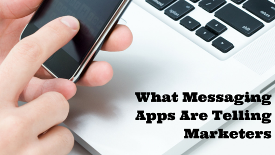What Messaging Apps Are Telling Marketers