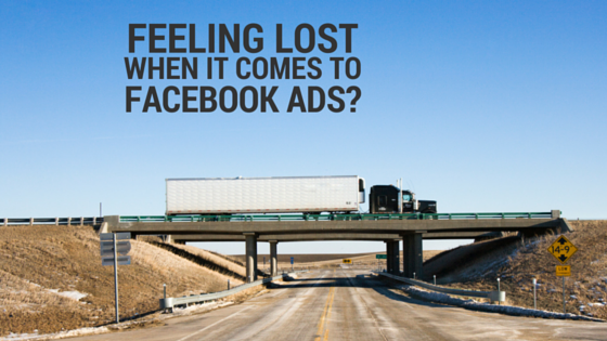Feeling Lost When It Comes To Facebook Advertising?