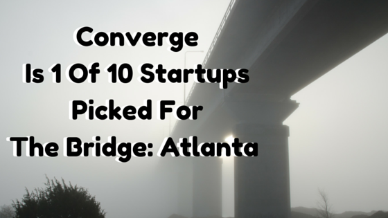Converge Selected For The Bridge: Atlanta