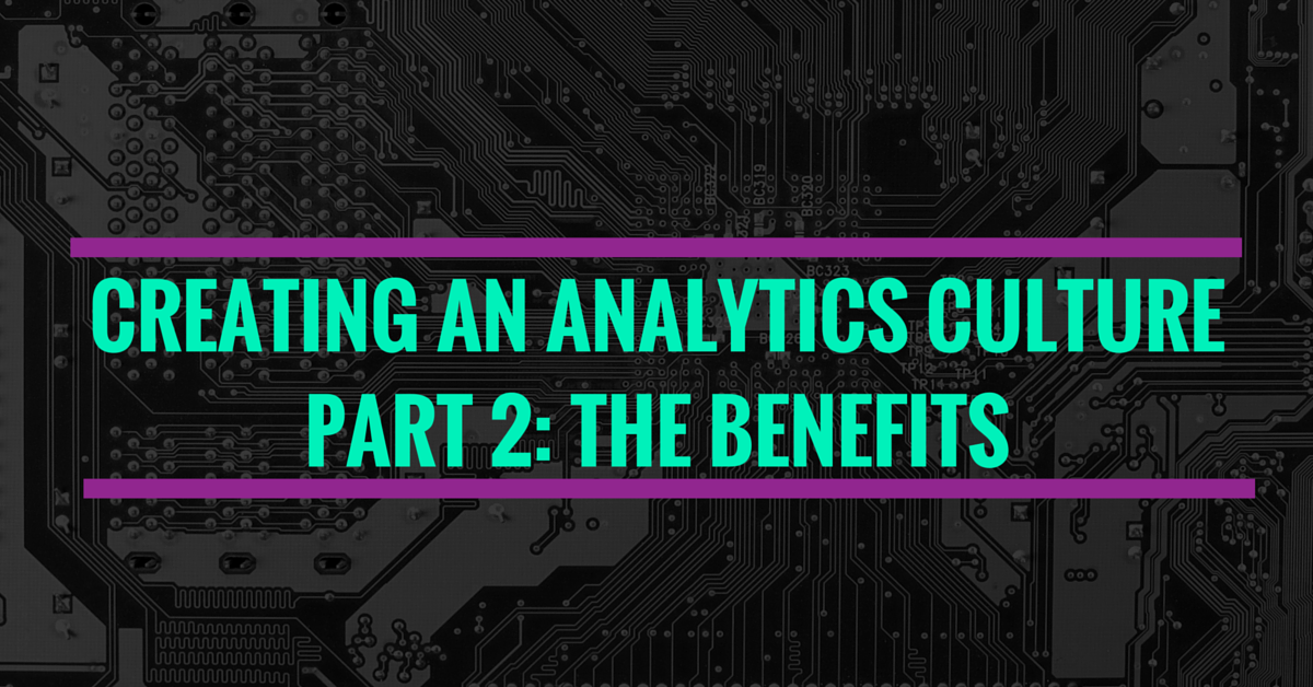Creating An Analytics Culture: The Benefits