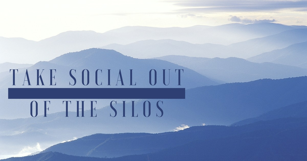 4 Things You Need To Do To Take Social Out Of The Silos