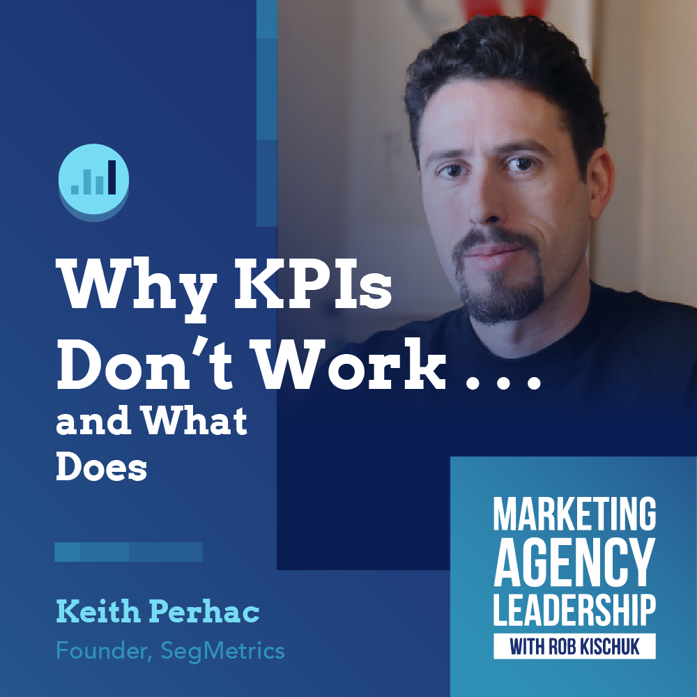 Why KPIs Don't Work . . . and What Does