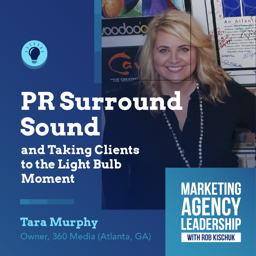 PR Surround Sound and Taking Clients to the Light Bulb Moment