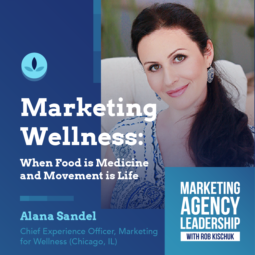 Marketing Wellness: When Food is Medicine and Movement is Life