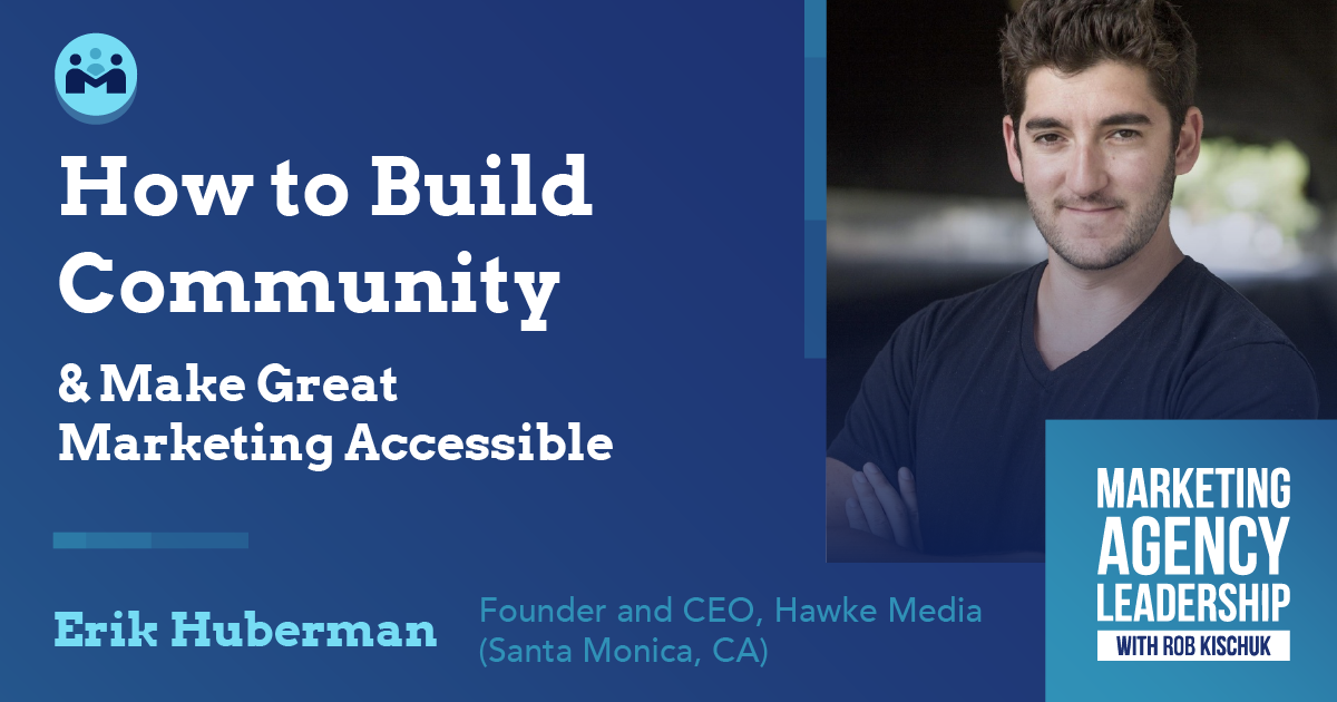 How to Build Community & Make Great Marketing Accessible