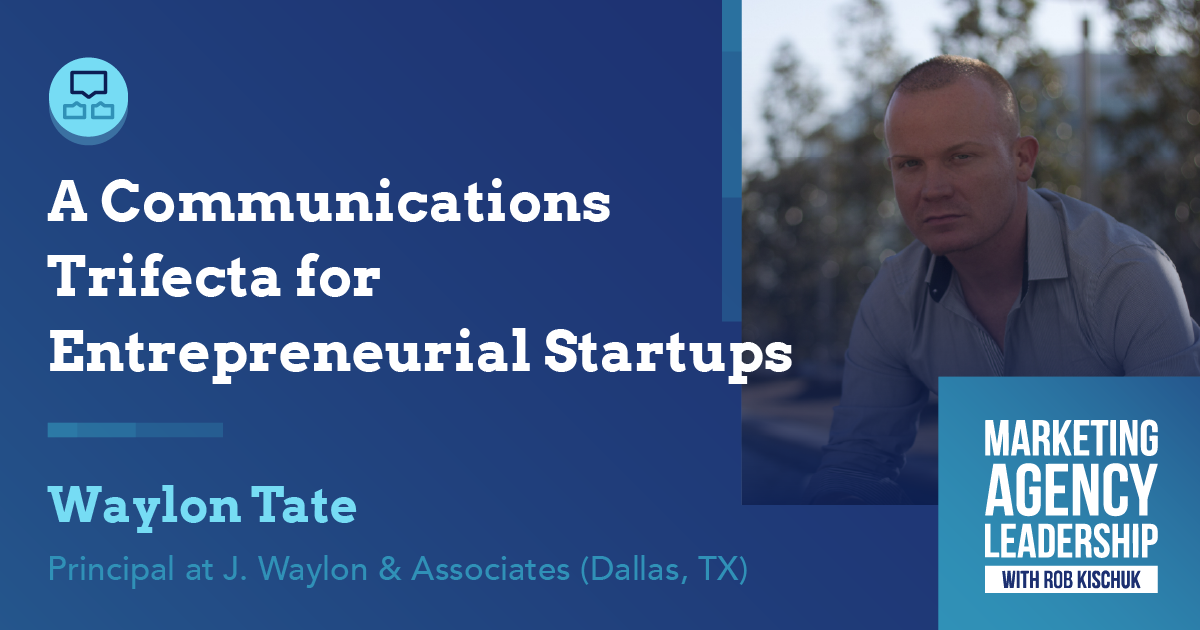 A Communications Trifecta for Entrepreneurial Startups
