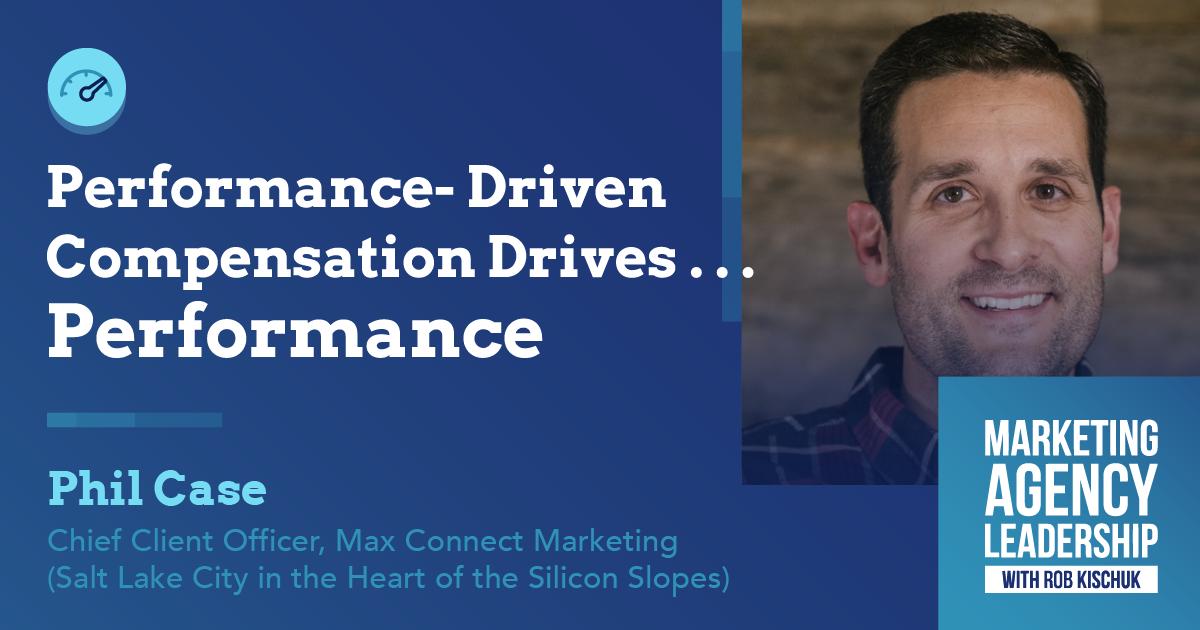 Performance-Driven Compensation Drives . . . Performance