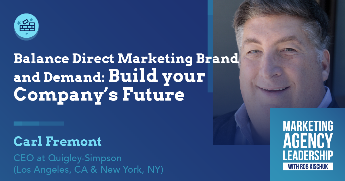 Balance Direct Marketing Brand and Demand: Build your Company's Future